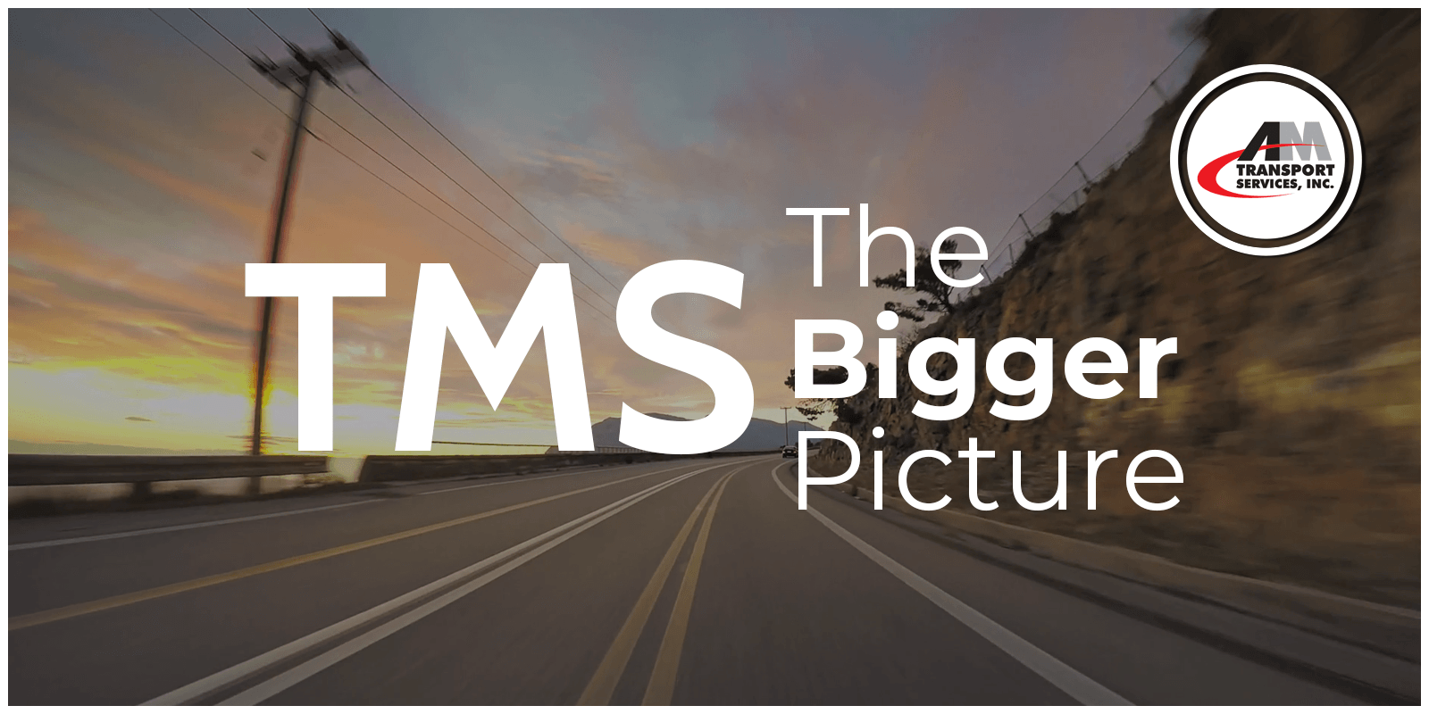 A Highway, A Truck, TMS: The Bigger Picture