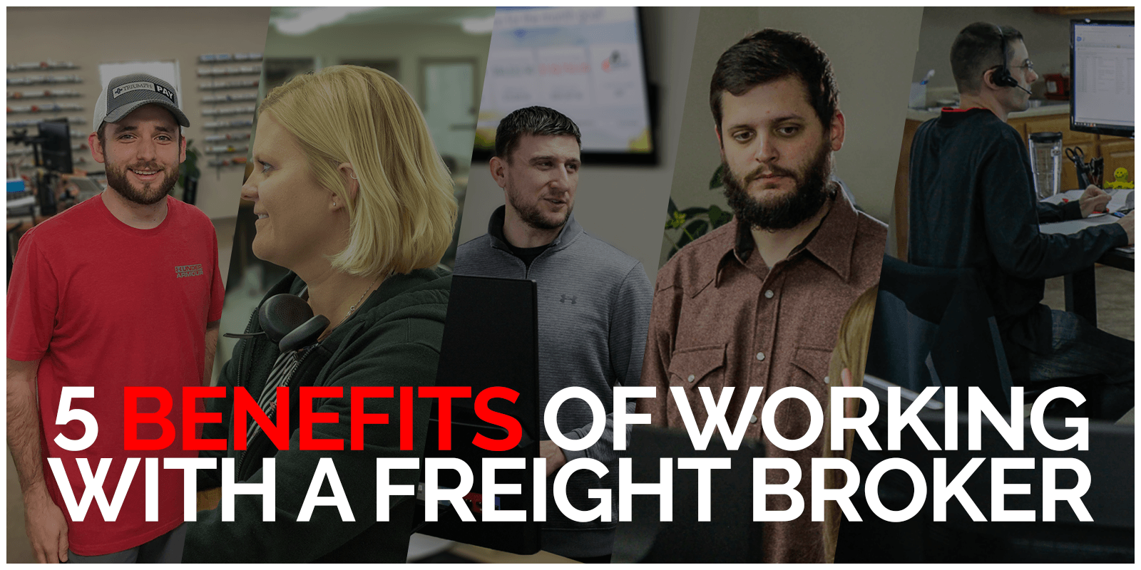 text-5 Benefits of working with a freight broker over picture of five team members