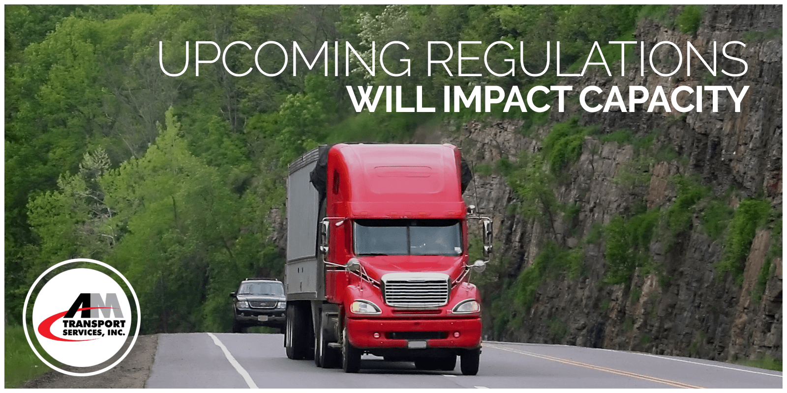 upcoming regulations will impact capacity over image of a truck