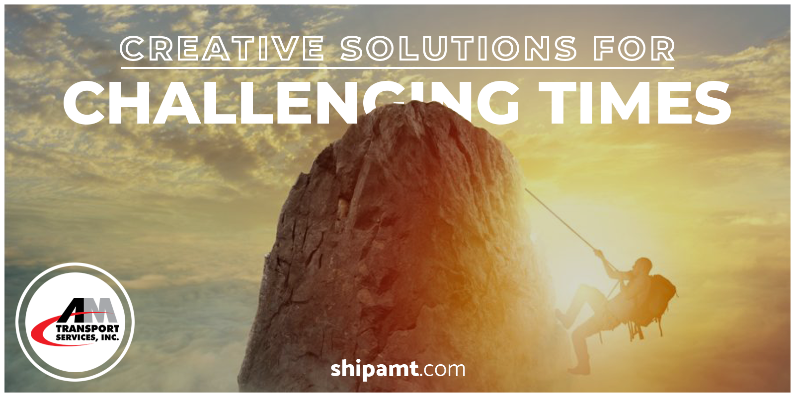 Picture of mountain climber with headline: Creative Solutions for Challenging Times