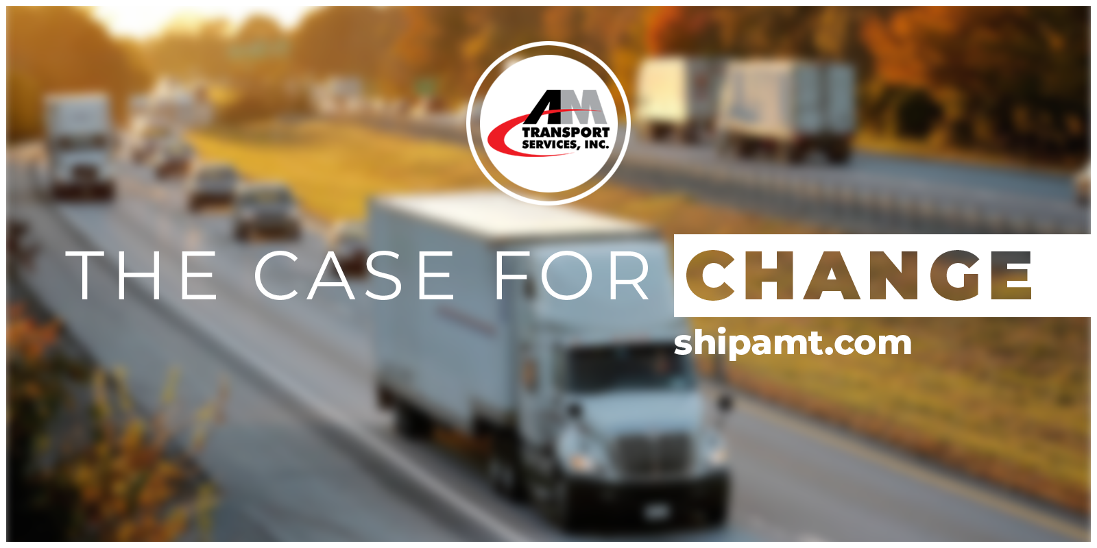 Picture of a truck with the tagline: The Case for Change