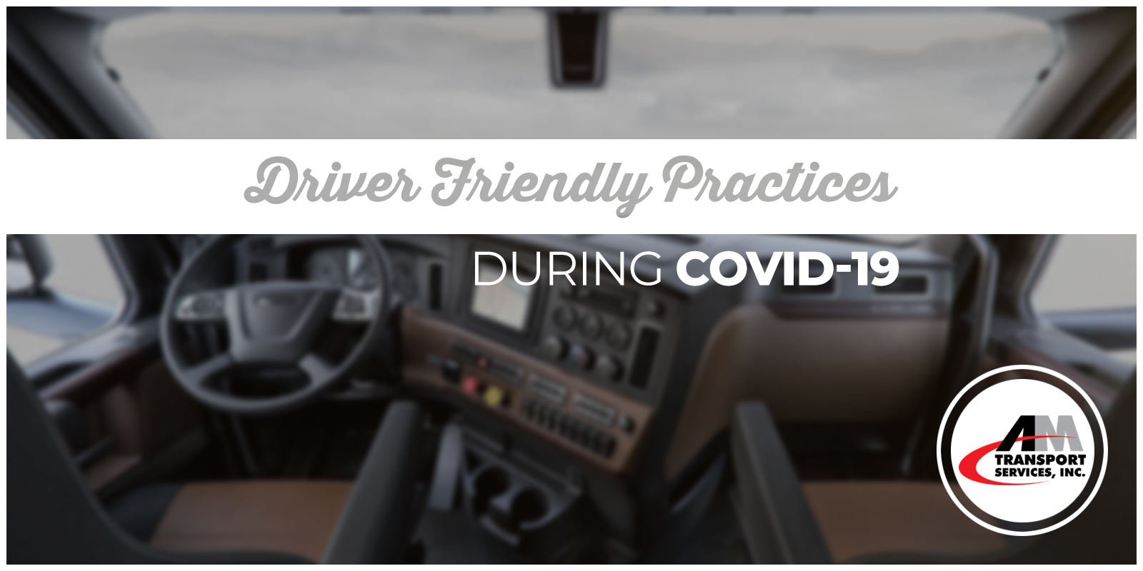 Inside of a truck with tagline: Driver Friendly Practices during COVID-19