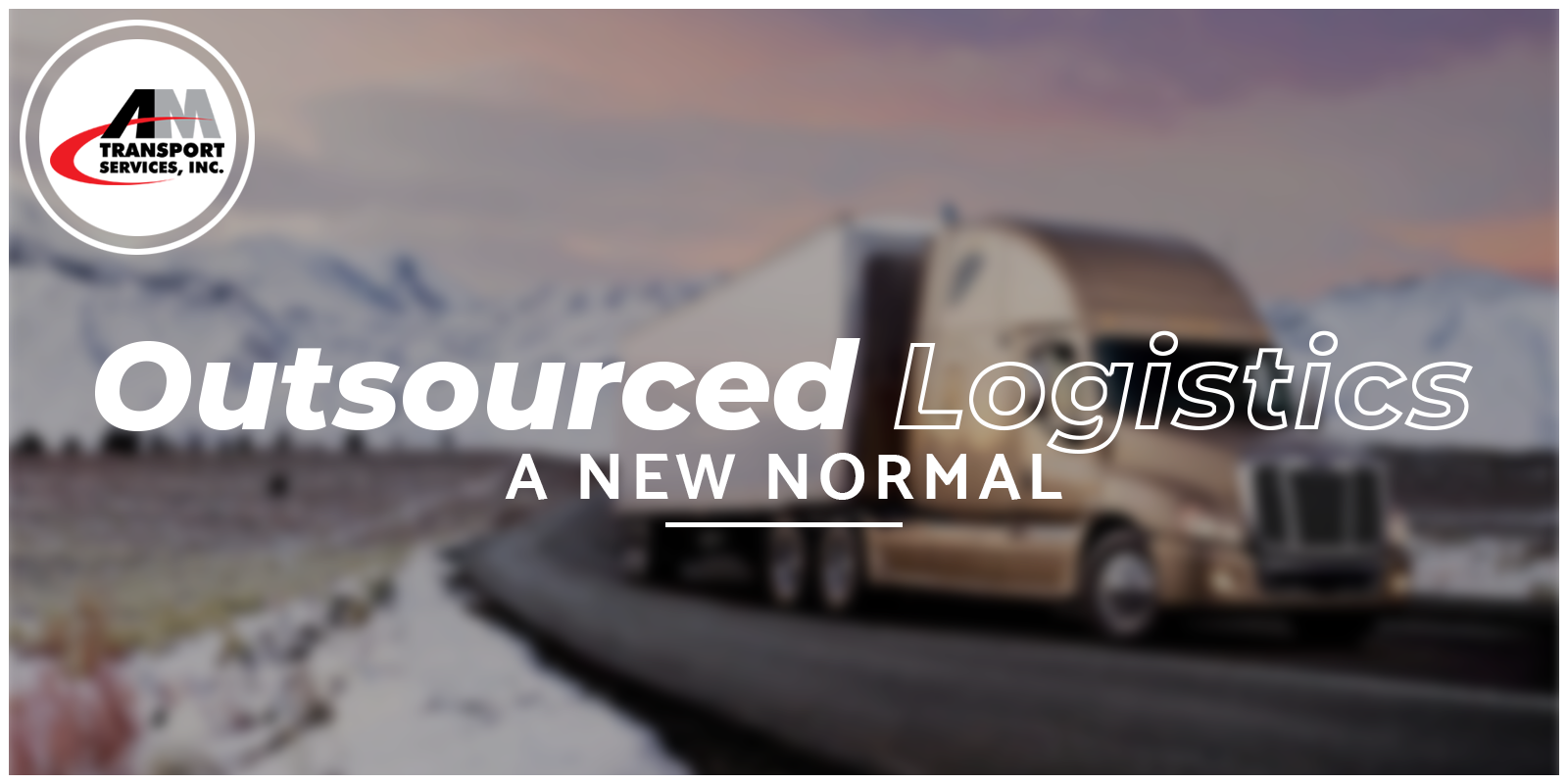 Wintry scene with truck and tagline: Outsourced Logistics: A New Normal
