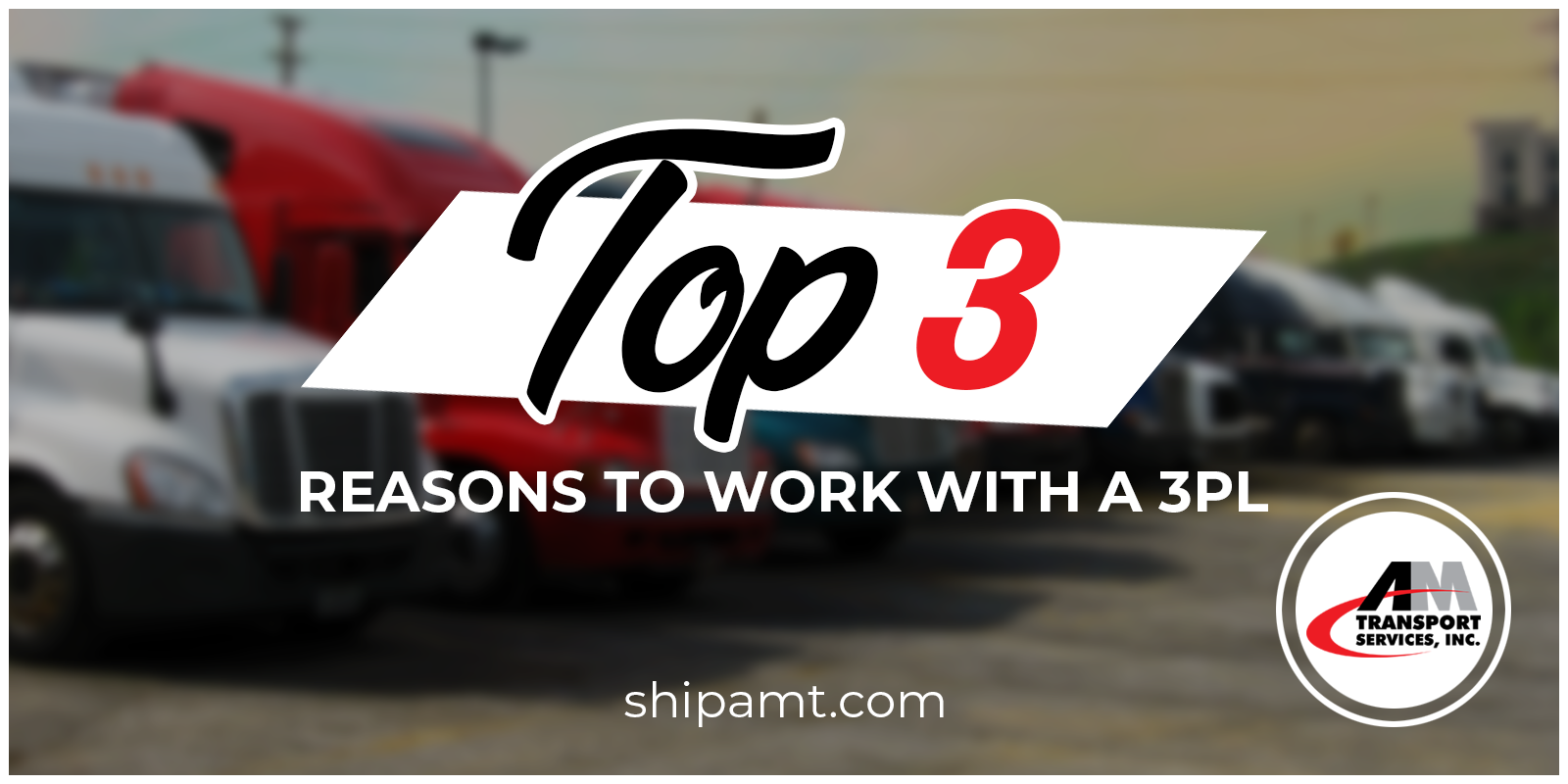 Picture of Trucks with Top 3 Reasons to Work with a 3PL