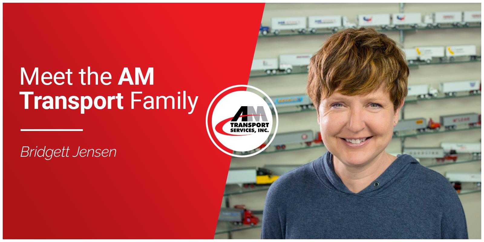 picture of Bridgett Jensen with Meet the AM Transport Family