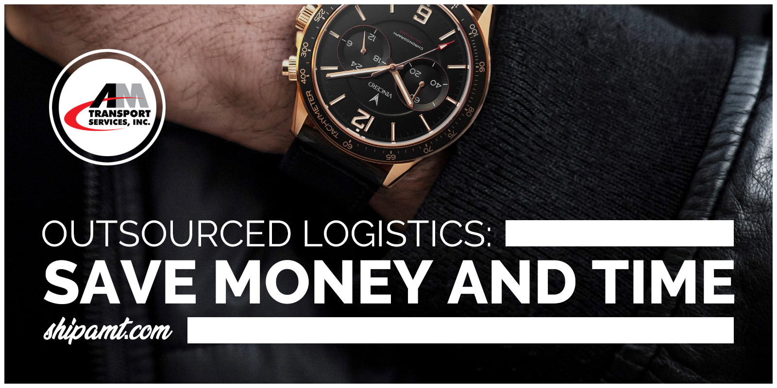 picture of hand and watch with tagline Outsourced Logistics Save Time and Money