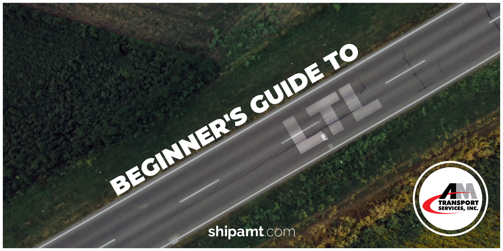 Picture of fourlane highway with title: Beginner's Guide to LTL