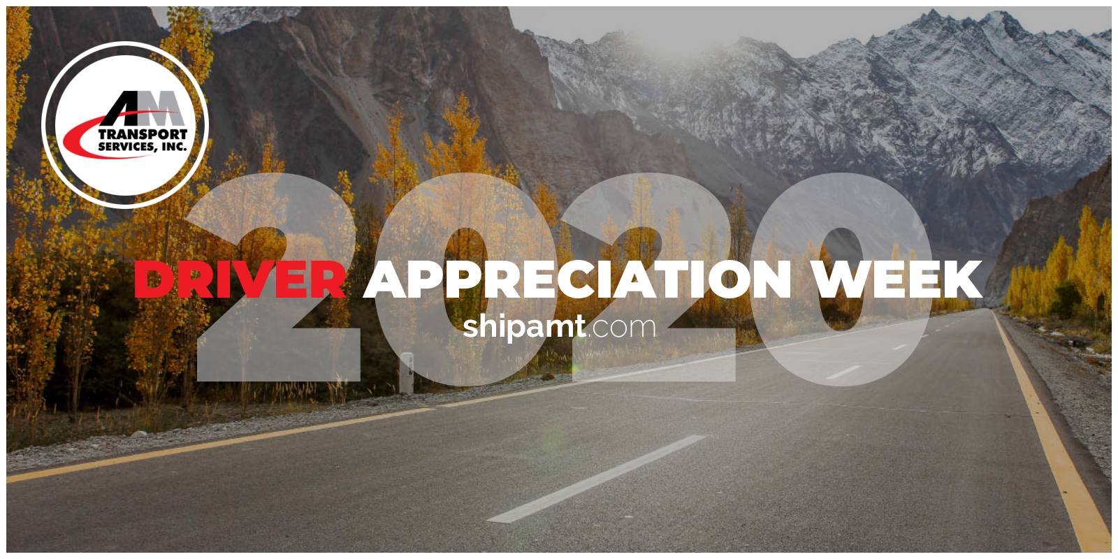 Open Road with Tagline: Driver Appreciation Week