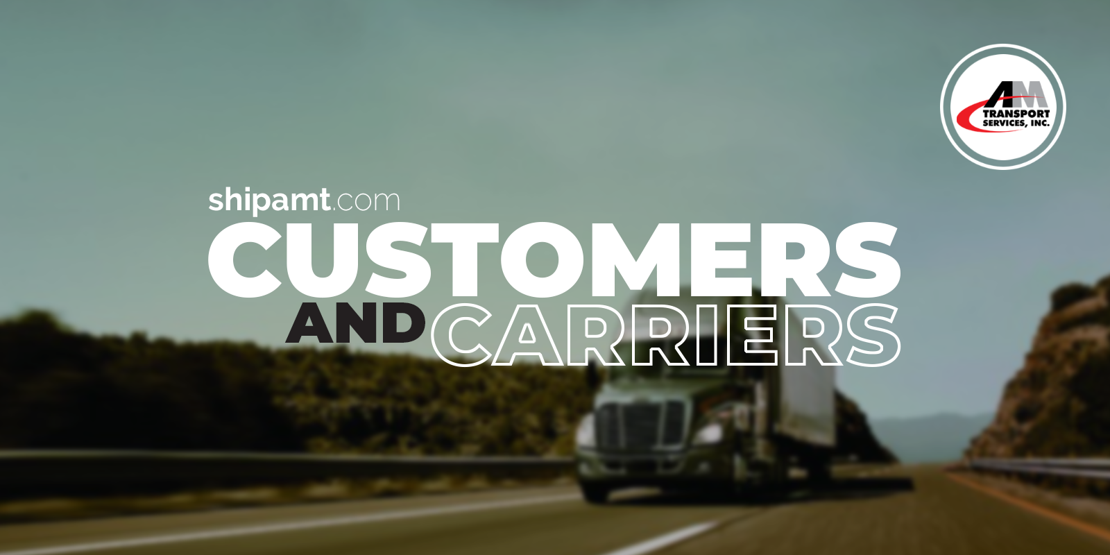 Customers and Carriers are important
