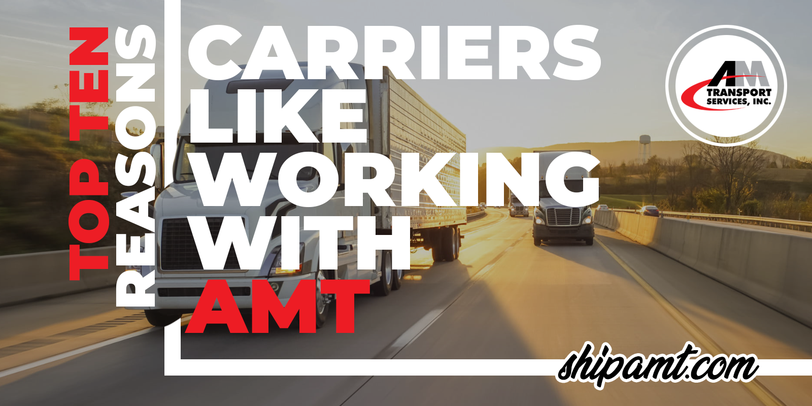 Top Ten Reasons Carriers Like Working with AMT