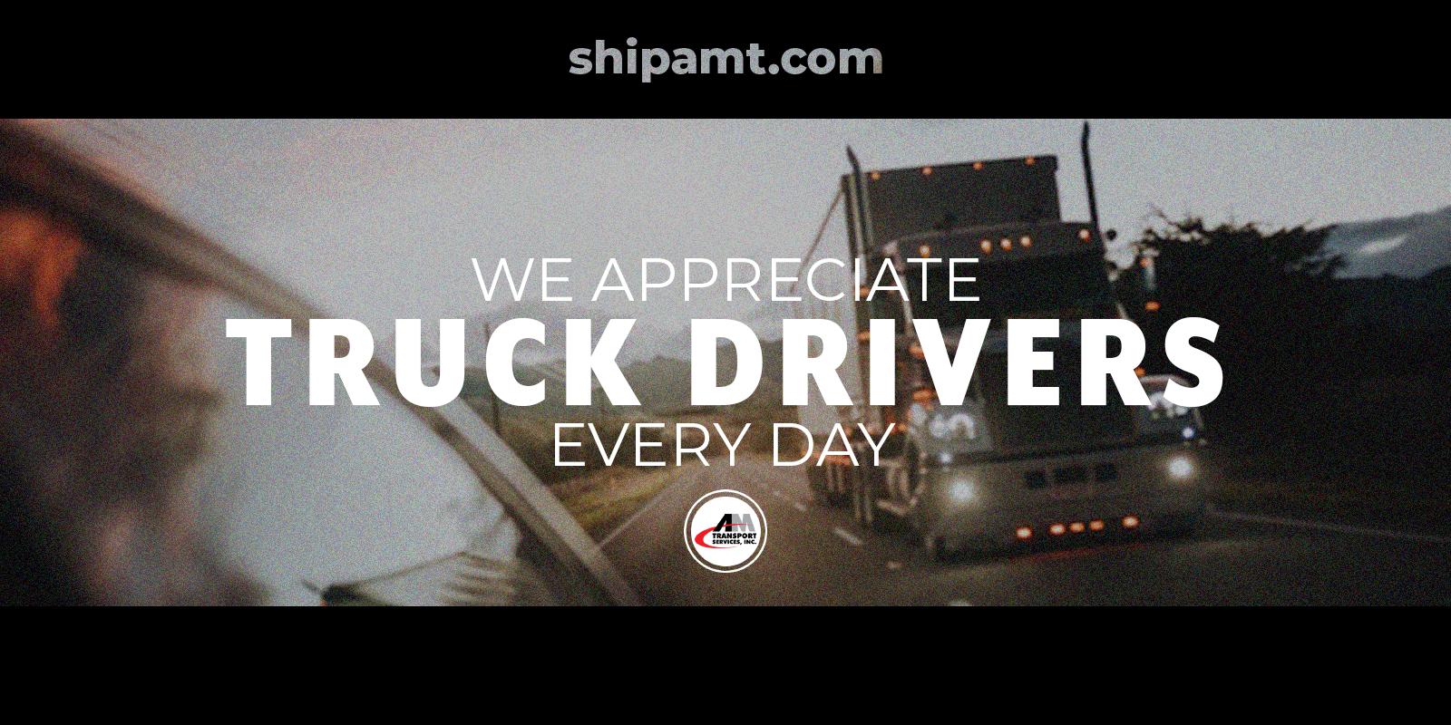 AMT Appreciates Truck Drivers