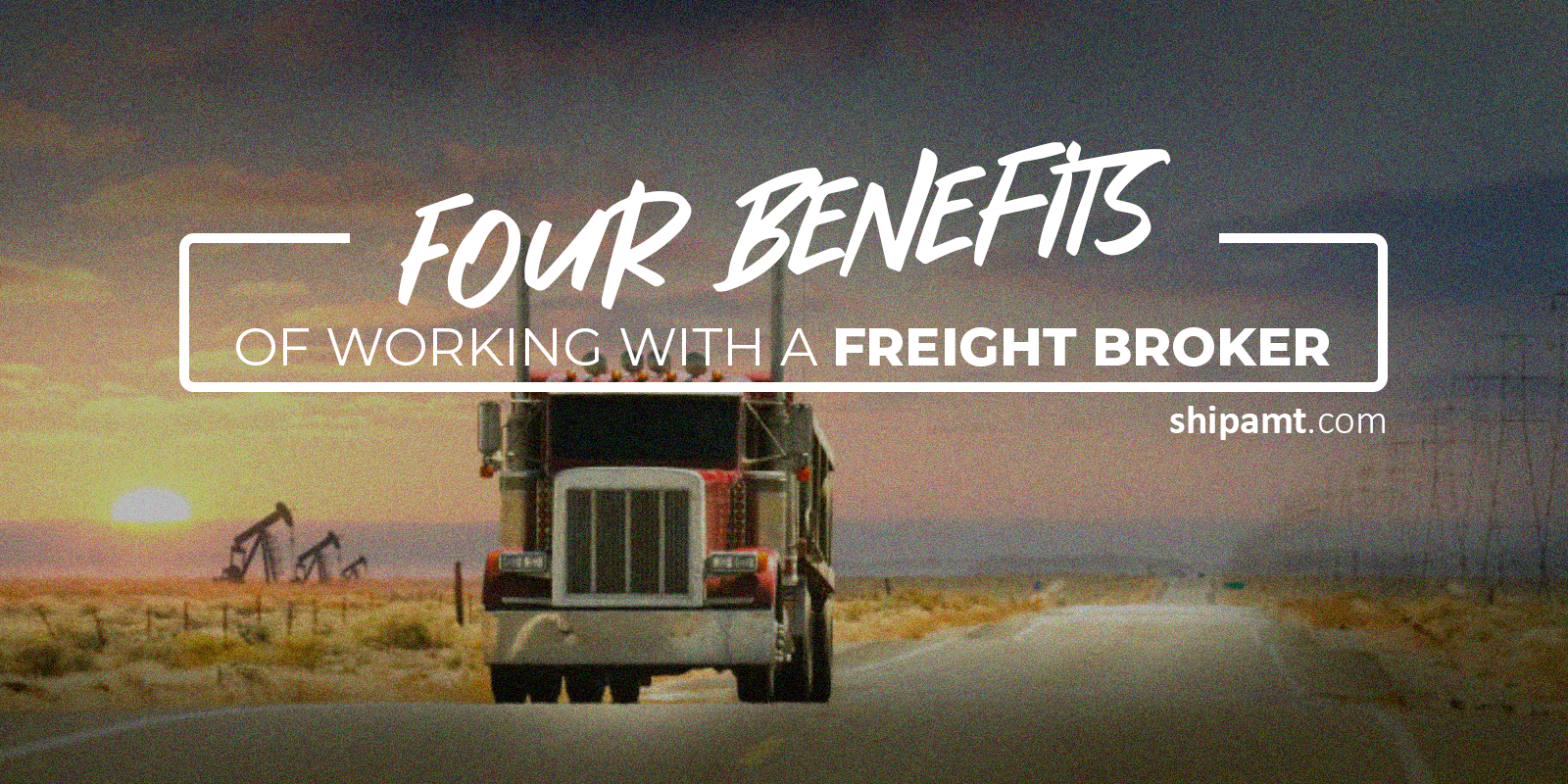 Four Benefits of Working with a Freight Broker